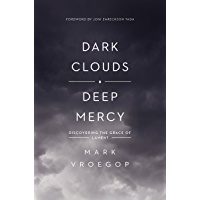 Dark Clouds, Deep Mercy: Discovering the Grace of Lament (English Edition)