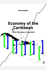Economy of the Caribbean (Economy in countries Book 13) Kindle Edition