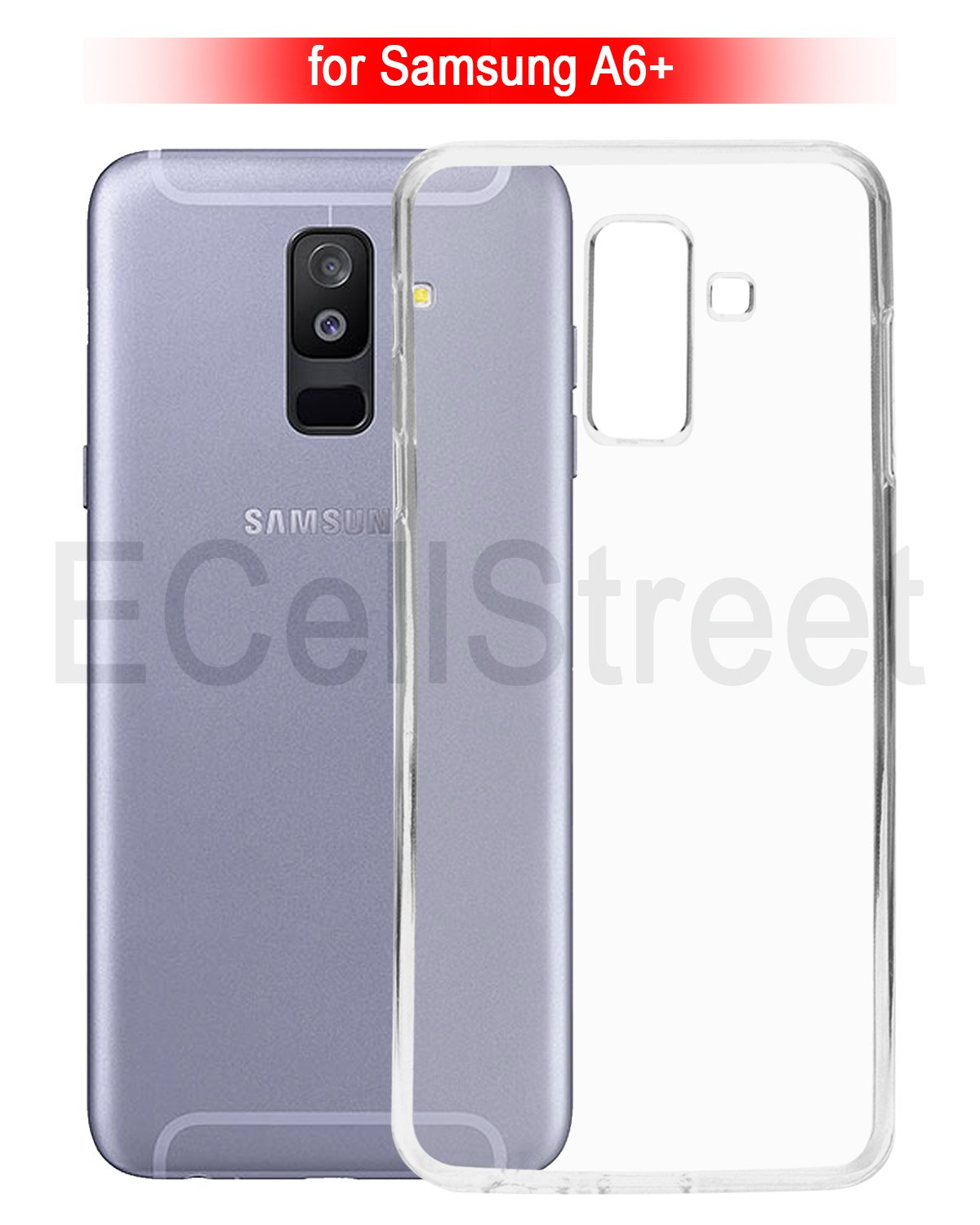 reputable site 32715 add71 ECellStreet® Silicone Soft Back Cover for Samsung Galaxy A6 Plus (6.0 Inch  2018) (Transparent)