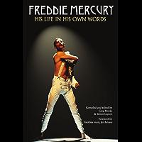 Freddie Mercury: His Life in His Own Words