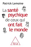 La Santé psychique de ceux qui ont fait le monde