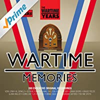 The Wartime Years - Wartime Memories [Clean]