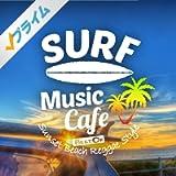 Surf Music Cafe ~ Best Of Sunset Beach Reggae Style