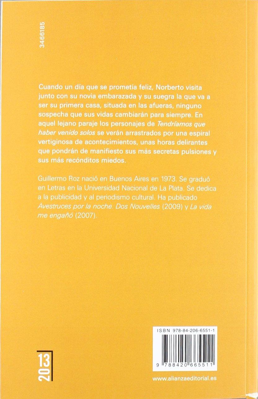 Tendríamos que haber venido solos (13/20): Amazon.es: Guillermo Roz: Libros