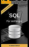 SQL Für Anfänger: Der schnelle Einstieg (Datenbanken, MySQL)
