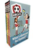 Girls FC Collection 6 Football Books Set (Do Goalkeepers Wear Tiaras?, Can Ponies Take Penalties?, Are All Brothers Foul?, Is An Own Goal Bad?, Who Ate All the Pies?, Waht's Ukrainian for Fottball?