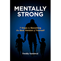 Mentally Strong: 7 Steps to Becoming the Best Version of Yourself (English Edition)
