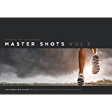 Master Shots Vol 3: The Director's Vision: 100 Setups, Scenes and Moves for Your Breakthrough Movie (English Edition)