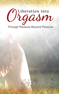 Orgasm unleashed your guide to pleasure healing and power kindle liberation into orgasm through pleasure beyond pleasure fandeluxe Image collections