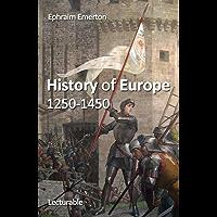 History of Europe, 1250-1450 (English Edition)