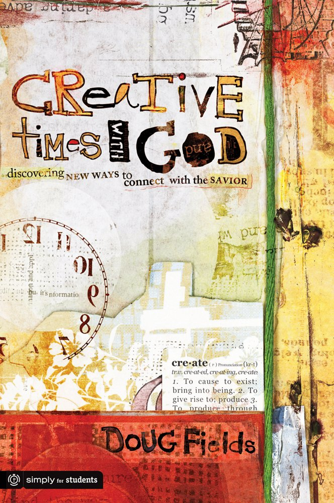 Download Creative Times With God: Discovering New Ways to Connect With the Savior (Simply for Students) ebook