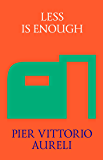 Less is Enough: On Architecture and Asceticism (English Edition)