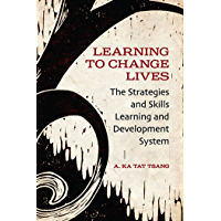 Learning to Change Lives: The Strategies and Skills Learning and Development Approach (English Edition)