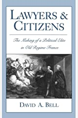 Lawyers and Citizens: The Making of a Political Elite in Old Regime France Hardcover