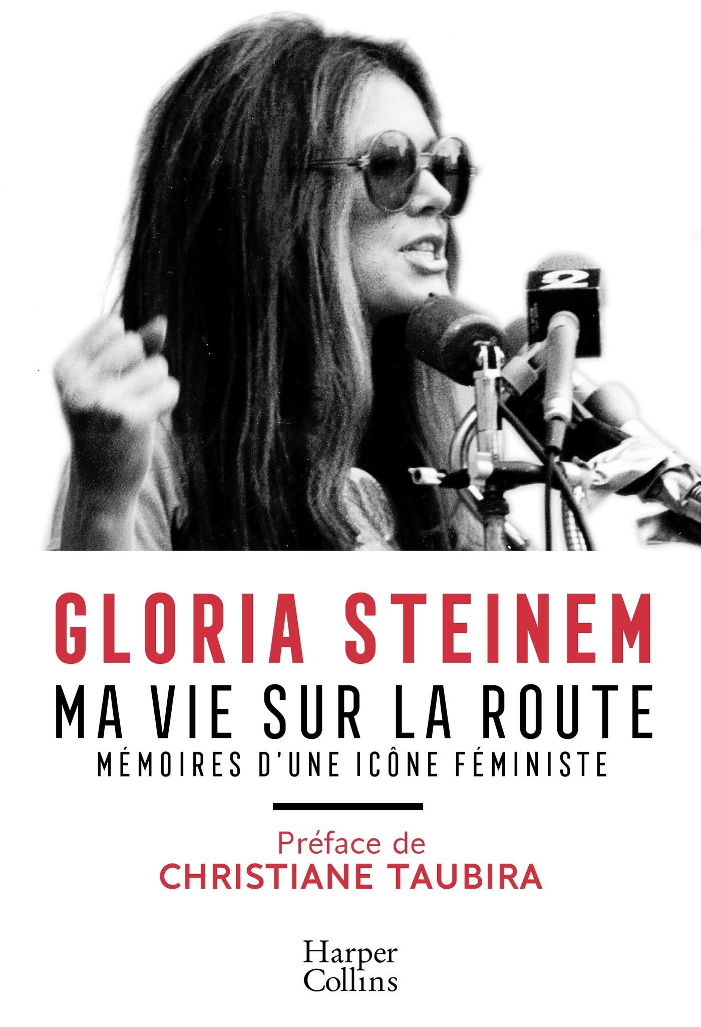 Ma vie sur la route: Mémoires d'une icône féministe por Gloria Steinem