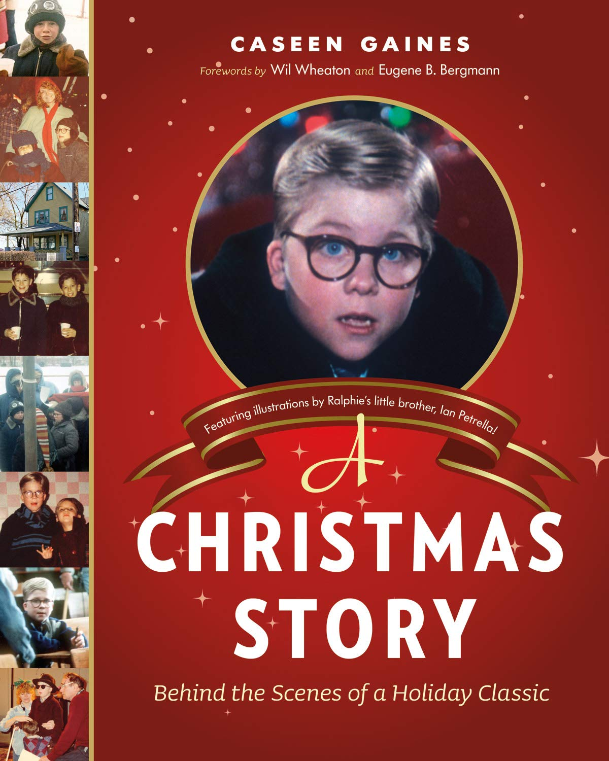 A Christmas Story On Kcpt 2021 A Christmas Story Behind The Scenes Of A Holiday Classic Gaines Caseen Wheaton Wil Bergmann Eugene B 9781770411401 Amazon Com Books