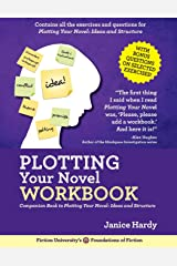 Plotting Your Novel Workbook: A Companion Book to Planning Your Novel: Ideas and Structure (Foundations of Fiction) Paperback
