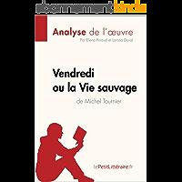 Vendredi ou la Vie sauvage de Michel Tournier (Analyse de l'oeuvre): Comprendre la littérature avec lePetitLittéraire.fr (Fiche de lecture)