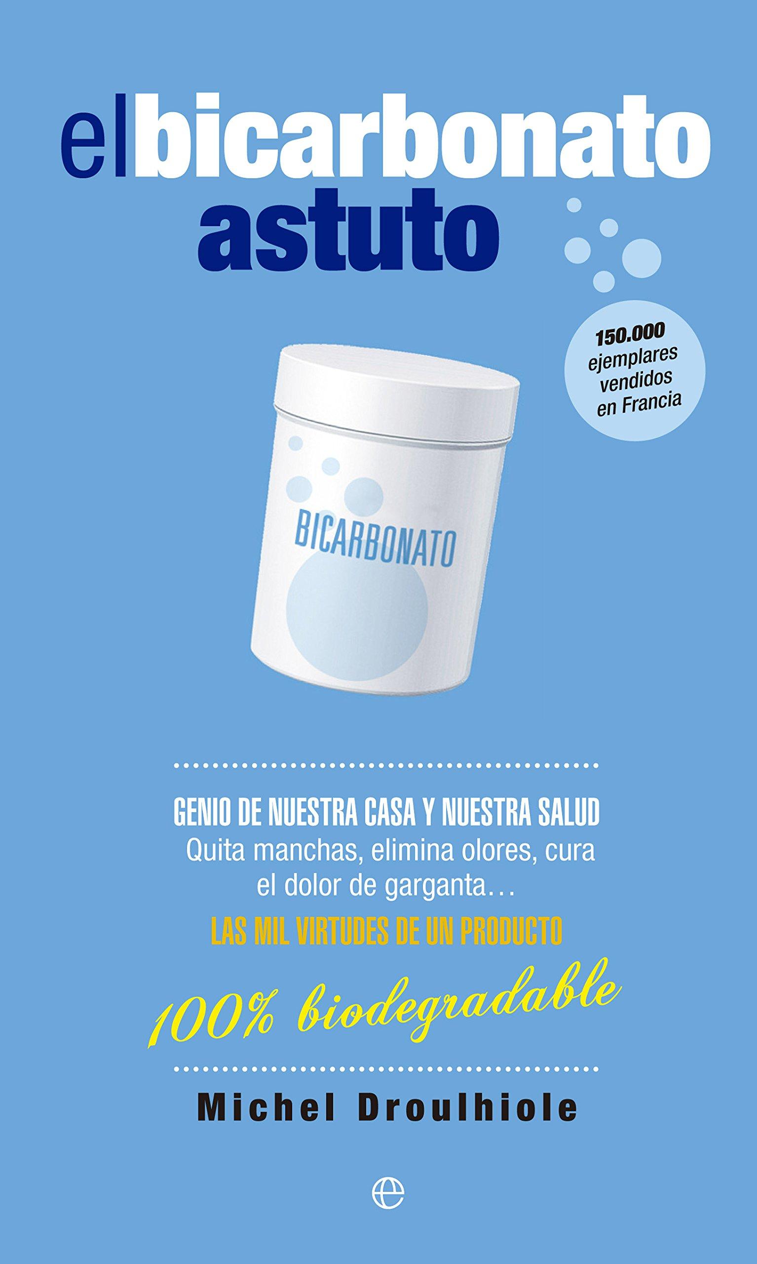 El Bicarbonato Astuto (Fuera de colección): Amazon.es: Michel Droulhiole, Montse Roca Comet: Libros
