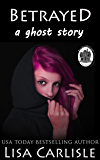 Betrayed: A Ghost Story: Bed, Breakfast, and Betrayal series
