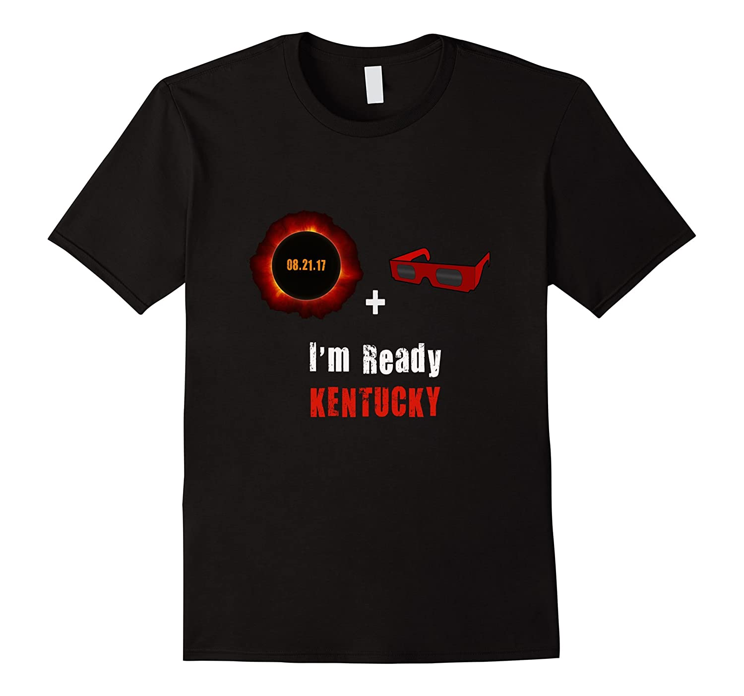 2017 Total Solar Eclipse Sun Glasses Kentucky I'm Ready Tee