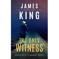 The Only Witness: A Short Story (Alfie Goes to Thailand Book 1)