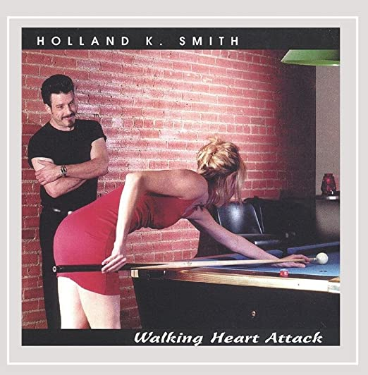 Holland K. Smith - Walking Heart Attack