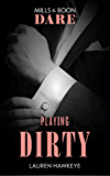 Playing Dirty (Mills & Boon Dare)