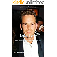 Luke Perry - The Nicest Guy in Beverly Hills, Biography, Actors Biography, Acting & Auditioning, Actors & Entertainers, Nonfiction