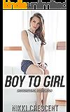 BOY TO GIRL (Crossdressing, Sissyfication)