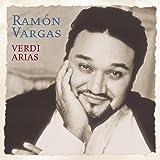 Ramón Vargas - Verdi Arias