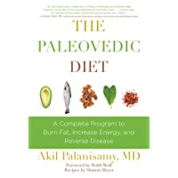 The Paleovedic Diet: A Complete Program to Burn Fat, Increase Energy, and Reverse...