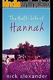 The Half-Life Of Hannah (Hannah series Book 1)