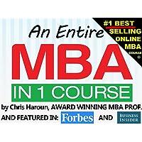 An Entire MBA in 1 Course by an Award Winning Business School Professor, Venture...