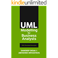UML Modelling for Business Analysts: With Illustrated Examples (BusinessAnalystSeries Book 102)