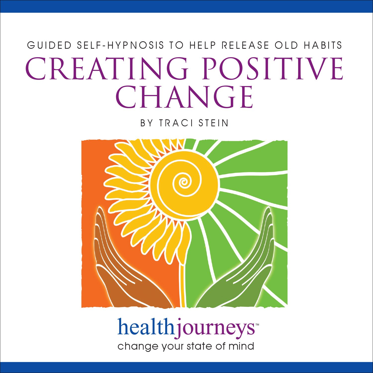 Meditations to Help Create Positive Change, Reverse Unwanted, Habitutal Attitudes and Behaviors with Healing Words and Soothing Music by Belleruth Naparstek from Health Journeys