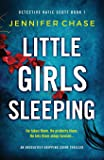 Little Girls Sleeping: An absolutely gripping crime thriller
