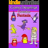 Como Desenhar Comics: Fatasia (Livros Infantis Livro 4)