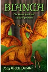 Bianca: The Brave Frail and Delicate Princess Paperback