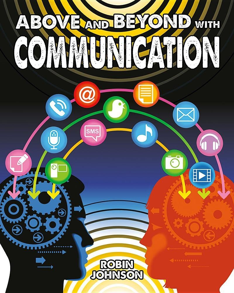 Above and Beyond with Communication (Fueling Your Future! Going Above and Beyond in the 21st Cent) pdf