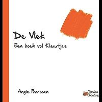 De Vlek: Een boek vol Kleurtjes (Creative Coaching Book 2)