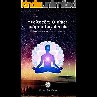 Meditação: O amor próprio fortalecido