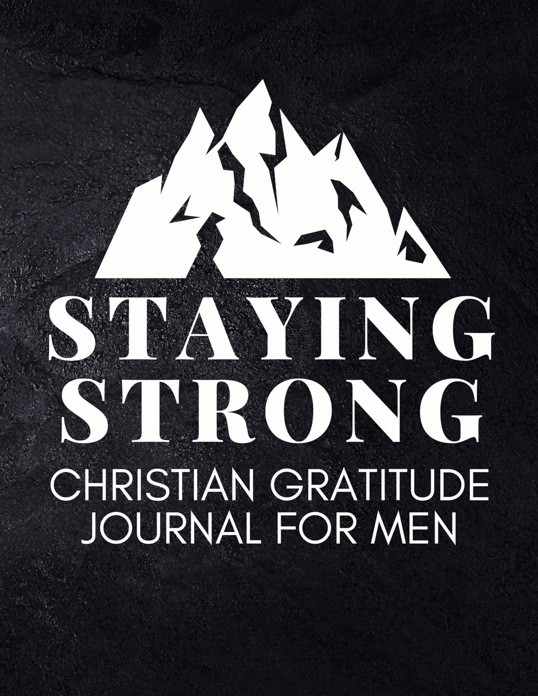 Buy Staying Strong: Christian Gratitude Journal for Men (Daily Journal with Bible  Verses & Writing Prompts) Book Online at Low Prices in India | Staying  Strong: Christian Gratitude Journal for Men (Daily
