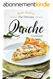 The Ultimate Quiche Cookbook: The Only Quiche Recipe Book to Make Quiche That Will Leave Your Mouth Watering (English Edition)