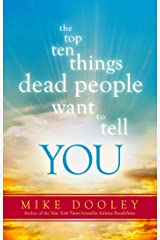 The Top Ten Things Dead People Want to Tell YOU Paperback