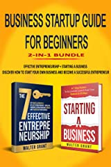 Business Startup Guide For Beginners 2-in-1 Bundle: Effective Entrepreneurship + Starting a Business - Discover How to Start Your Own Business and Become a Successful Entrepreneur Kindle Edition