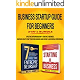 Business Startup Guide For Beginners 2-in-1 Bundle: Effective Entrepreneurship + Starting a Business - Discover How to Start