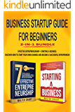 Business Startup Guide For Beginners 2-in-1 Bundle: Effective Entrepreneurship + Starting a Business - Discover How to…
