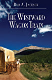 The Westward Wagon Train: What is this? This is my first time to do this.
