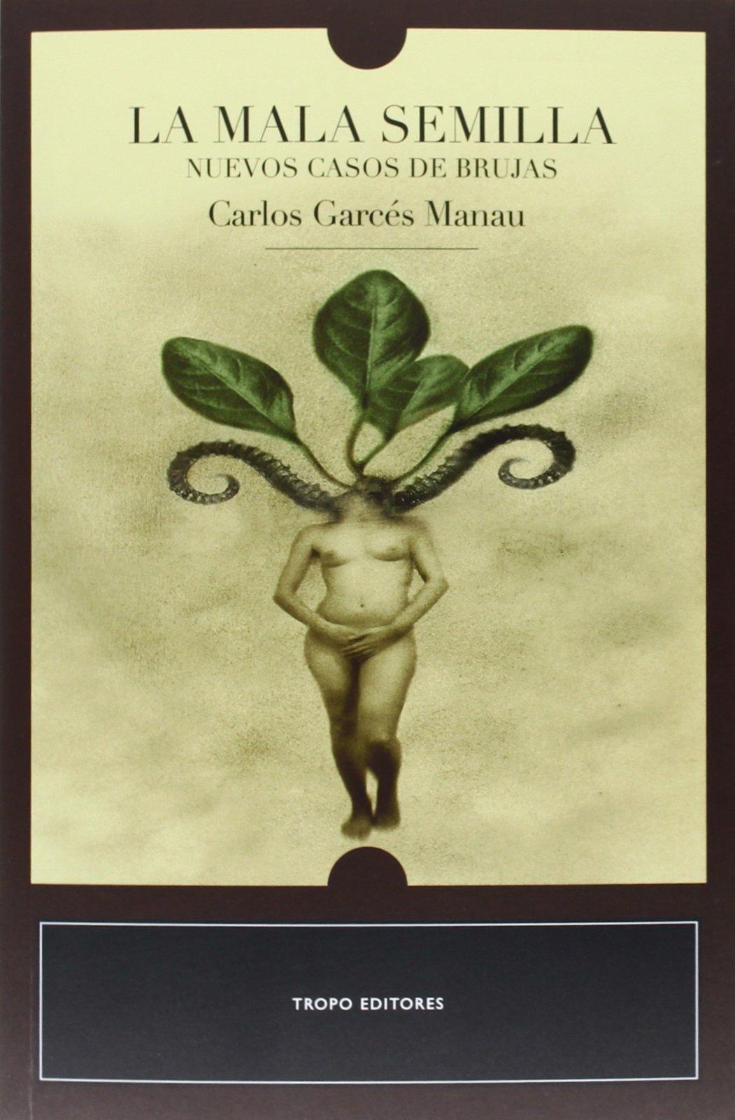 La mala semilla: Nuevos casos de brujas Biblioteca Del Olvido: Amazon.es: Garcés Manau, Carlos: Libros